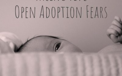 Facing Five Open Adoption Fears