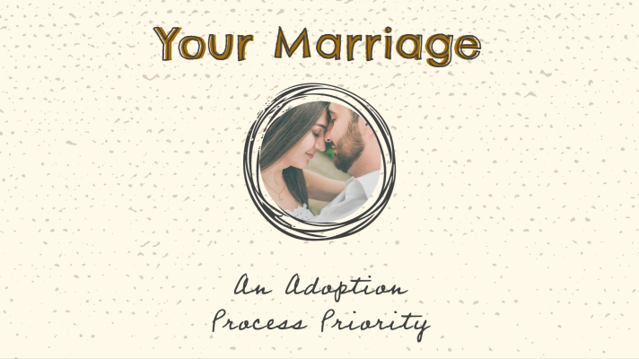Your Marriage: An Adoption Process Priority