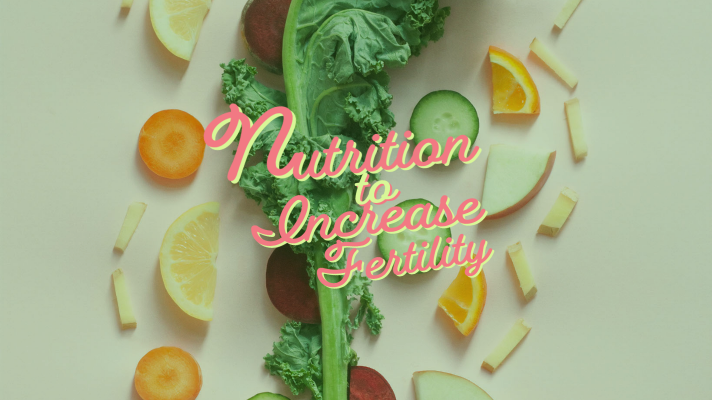 Nutrition to Increase Fertility