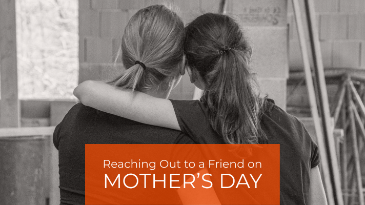Supporting Friends on Mother's Day