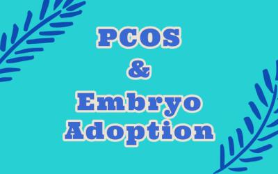 PCOS & Embryo Adoption